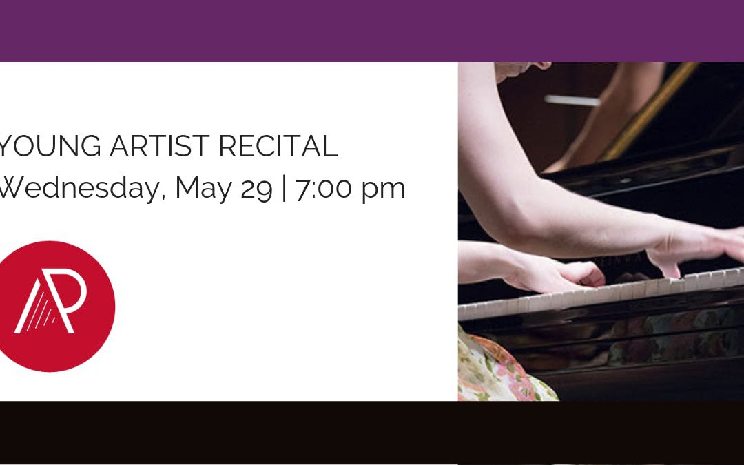 Art of the Piano 2019   Young Artist Recital   May 29
